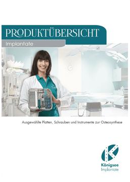 Königsee Implantate Osteosynthese Medizintechnik Orschler Traumatologie Orthopädie Wirbelsäulenchirurgie radiusplatte epiplatte